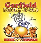Garfield Potbelly of Gold: His 50th Book…