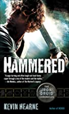Hammered: The Iron Druid Chronicles, Book…