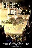Wooding, Chris: The Black Lung Captain