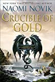 Novik, Naomi: Crucible of Gold (Temeraire (Unnumbered Hardcover))