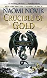 Novik, Naomi: Crucible of Gold (Temeraire)