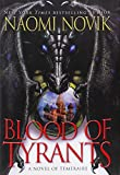 Novik, Naomi: Blood of Tyrants (Temeraire)