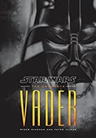 Star Wars: The Complete Vader by Ryder…