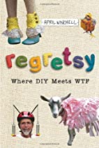 Regretsy: Where DIY Meets WTF by April…