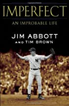 Imperfect: An Improbable Life by Jim Abbott