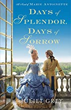 Days of Splendor, Days of Sorrow: A Novel of…