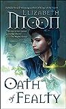 Moon, Elizabeth: Oath of Fealty