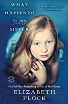 What Happened to My Sister: A Novel by&hellip;
