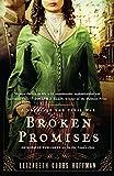 Elizabeth Cobbs Hoffman: Broken Promises: A Novel of the Civil War