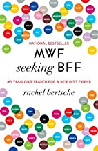 MWF Seeking BFF: My Yearlong Search for a…