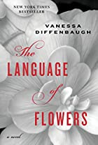 The Language of Flowers by Vanessa…