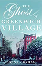 The Ghost of Greenwich Village: A Novel by…