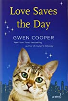 Love saves the day : a novel by Gwen Cooper
