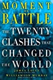Lacey, Jim: Moment of Battle: The Twenty Clashes That Changed the World