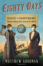 Eighty Days: Nellie Bly and Elizabeth…