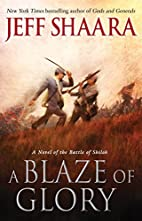 A Blaze of Glory: A Novel of the Battle of…