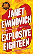 Explosive Eighteen: A Stephanie Plum Novel…
