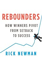 Rebounders: How Winners Pivot from Setback…