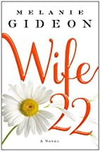 Wife 22: A Novel by Melanie Gideon