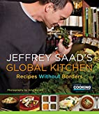 Jeffrey Saad's Global Kitchen: Recipes…