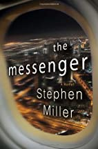 The Messenger: A Novel by Stephen Miller