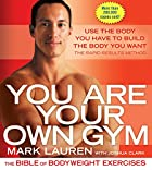You Are Your Own Gym: The Bible of…