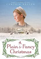 A Plain & Fancy Christmas: A Novel by…