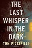 Piccirilli, Tom: The Last Whisper in the Dark: A Novel