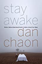 Stay Awake: Stories by Dan Chaon
