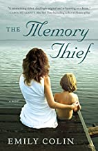 The Memory Thief: A Novel by Emily Colin