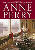 A Christmas garland : a novel by Anne Perry