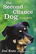 The Second-Chance Dog: A Love Story by Jon…