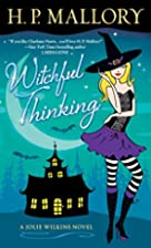 Witchful Thinking: A Jolie Wilkins Novel by…