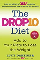 The Drop 10 Diet: Add to Your Plate to Lose…