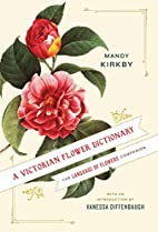 The Language of Flowers: a Miscellany by…