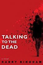 Talking to the Dead: A Novel by Harry…