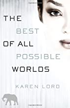The Best of All Possible Worlds: A Novel by…
