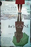 Caletti, Deb: He's Gone: A Novel