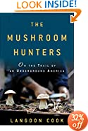 The Mushroom Hunters: On the Trail of an Underground America