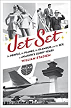 Jet Set: The People, the Planes, the…