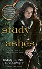 A Study in Ashes by Emma Jane Holloway