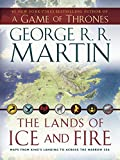 Martin, George R.R.: The Lands of Ice and Fire (A Game of Thrones)