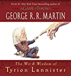 The Wit & Wisdom of Tyrion Lannister by…