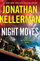 Night Moves (Alex Delaware 33) by Jonathan…