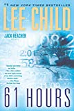Child, Lee: 61 Hours: A Jack Reacher Novel