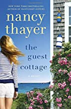 The Guest Cottage: A Novel by Nancy Thayer