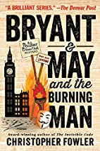 Bryant & May and the Burning Man by…