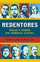 Redentores: Ideas y poder en latinoamerica…