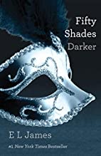 Fifty Shades Darker: Book Two of the Fifty…