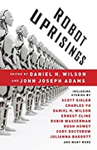 Robot Uprisings by Daniel H. Wilson